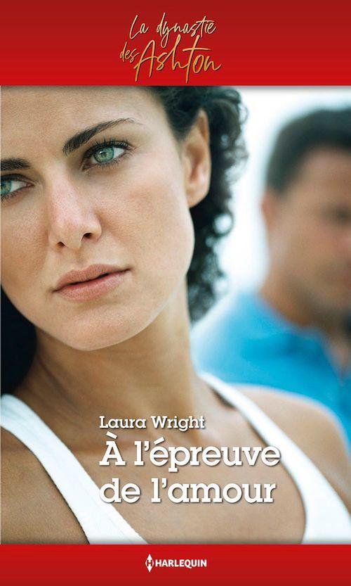 Vente EBooks : A l'épreuve de l'amour  - Laura Wright
