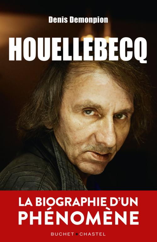 Houellebecq, la biographie d'un phénomène
