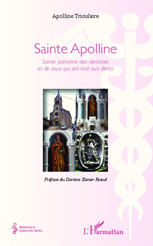 Sainte Apolline ; sainte patronne des dentistes et de ceux qui ont mal au dents