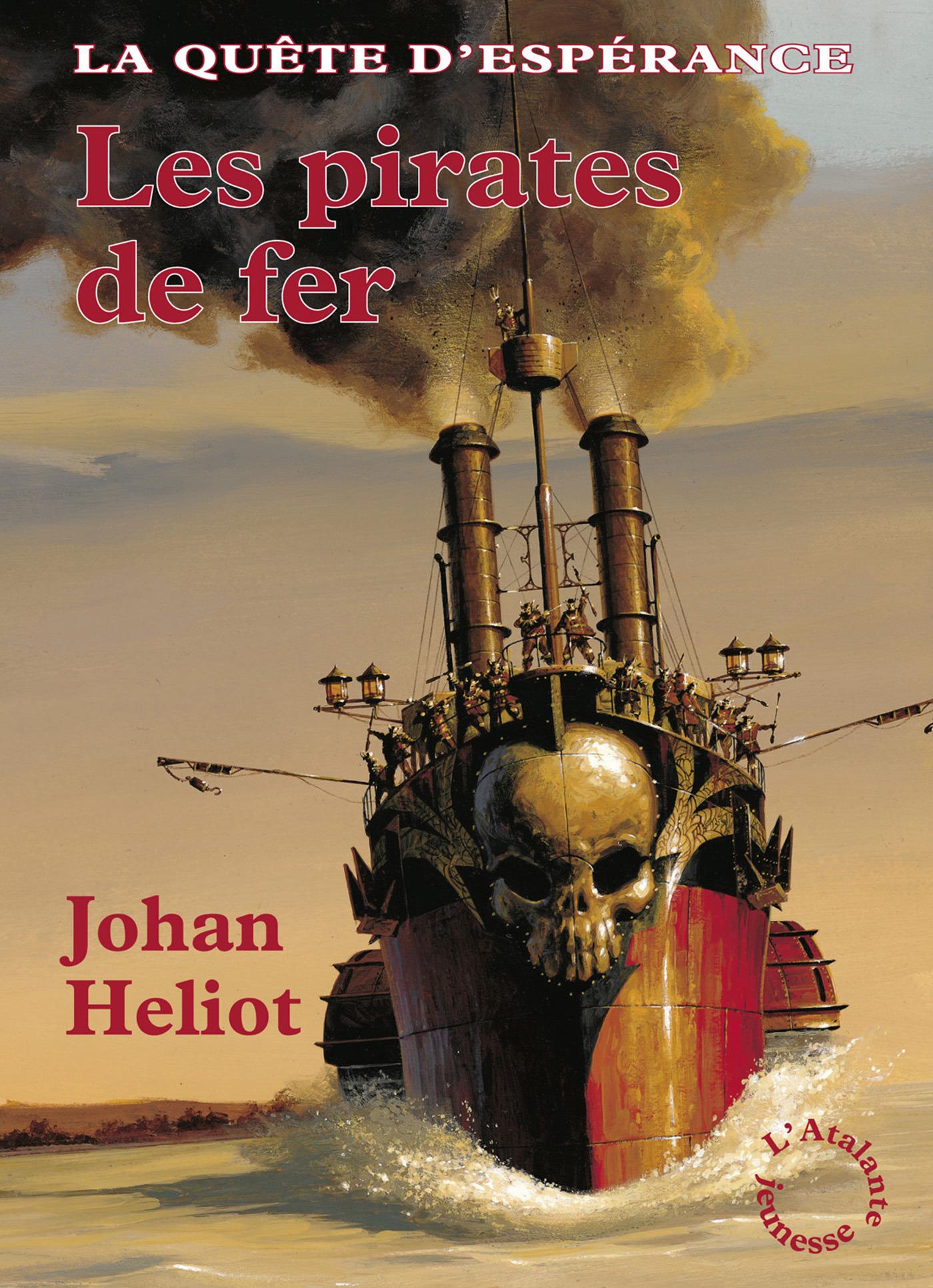 La quête d'espérance t.2 ; les pirates de fer  - Johan Heliot