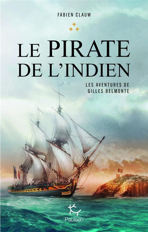 Les aventures de Gilles Belmonte T.3 ; le pirate de l'Indien