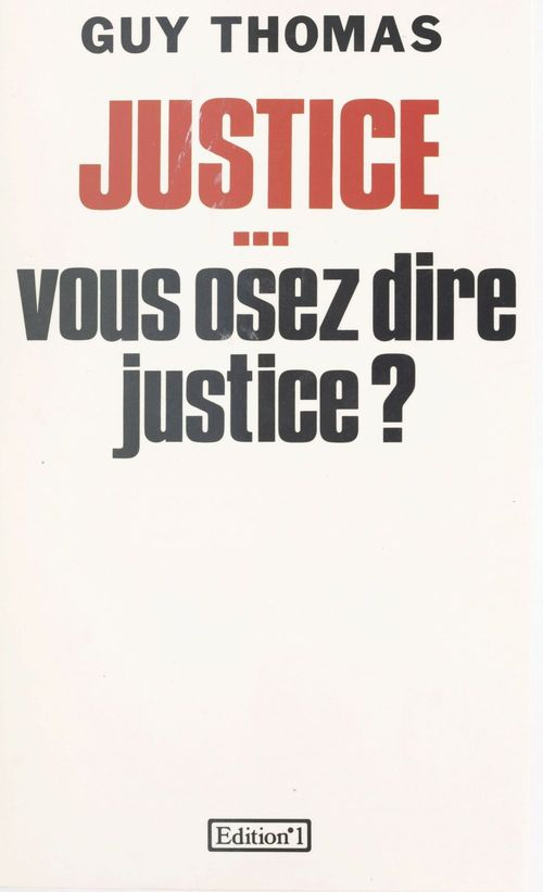 Justice vous osez dire justice