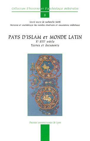 Pays d'Islam et monde latin ; X-XIII siècle ; textes et documents