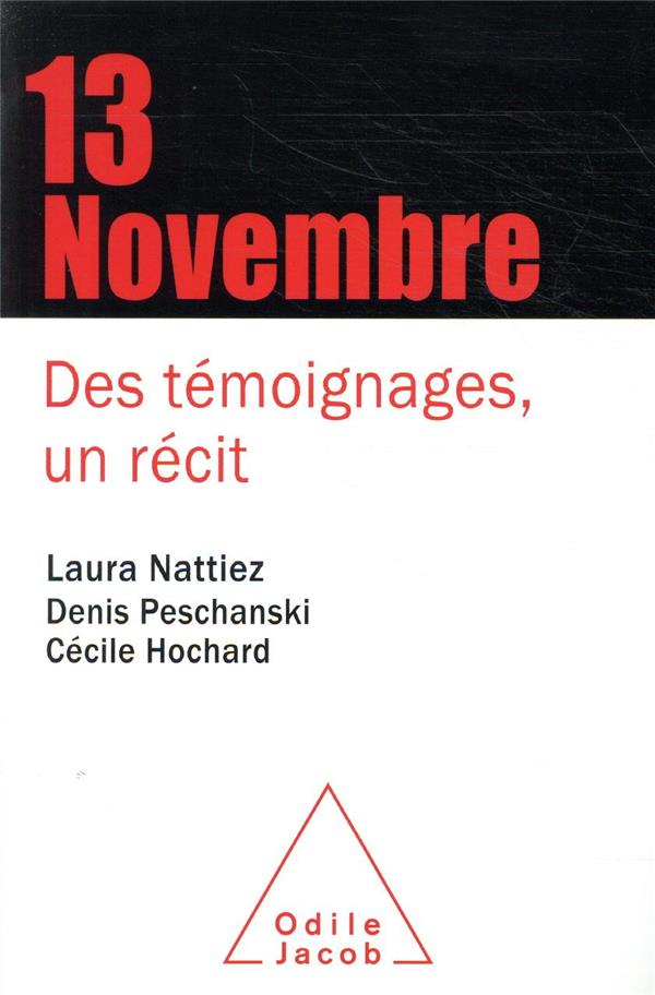 Le 13 novembre ; des témoignages, un récit