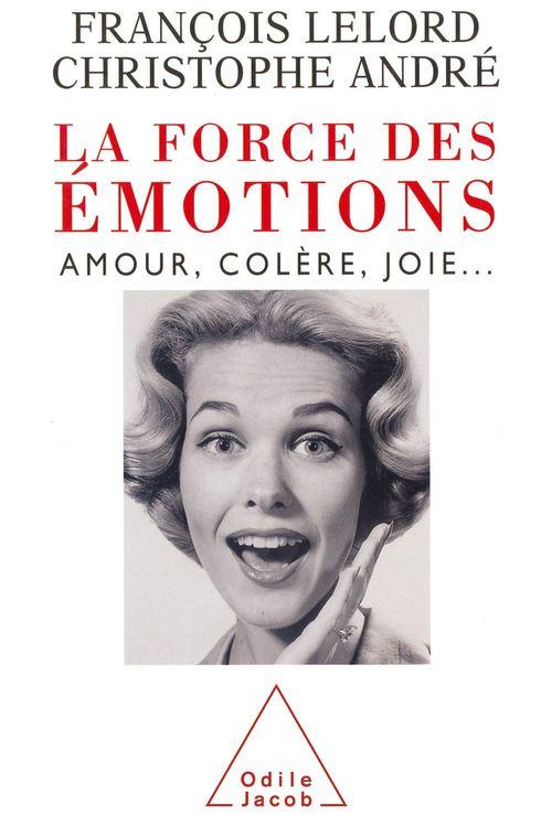 La force des émotions ; amour, colère, joie...