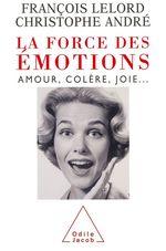 Vente EBooks : La Force des émotions  - François Lelord - Christophe Andre
