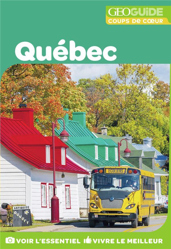 GEOguide coups de coeur ; Québec (édition 2018)