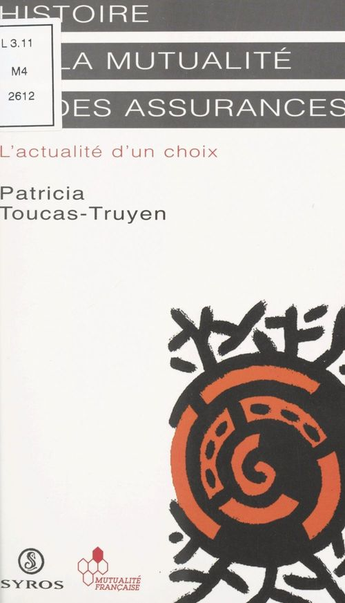 Histoire de la mutualité et des assurances  - Patricia Toucas-Truyen