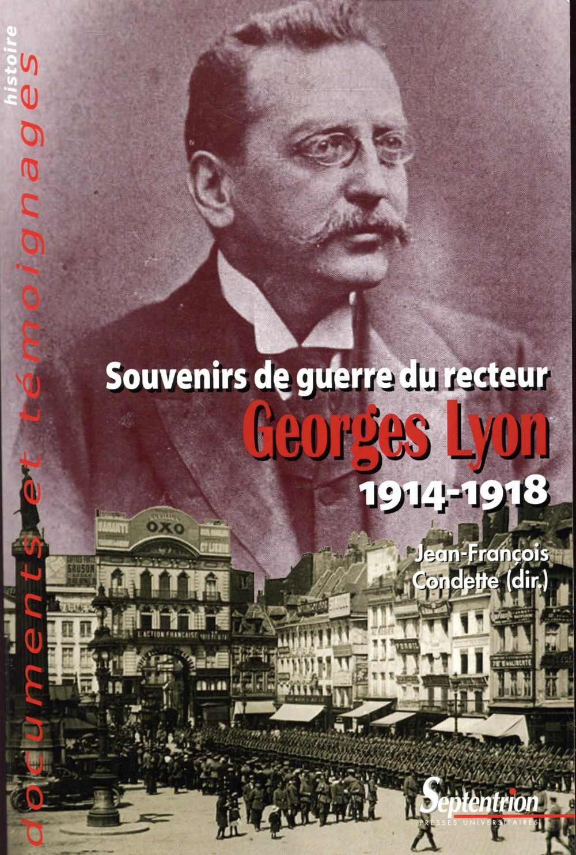Souvenirs de guerre du recteur Georges Lyon, 1914-1918