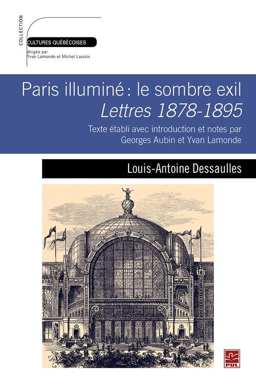 Paris illuminé: le sombre exil. Lettres 1878-1895. Texte établi avec introduction et notes par Georges Aubin et Yvan Lamonde