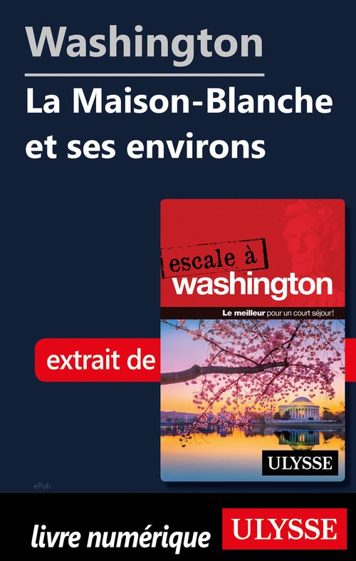 Washington - La Maison-Blanche et ses environs  - Collectif  - Lorette Pierson