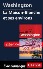 Washington - La Maison-Blanche et ses environs  - Lorette Pierson - Collectif