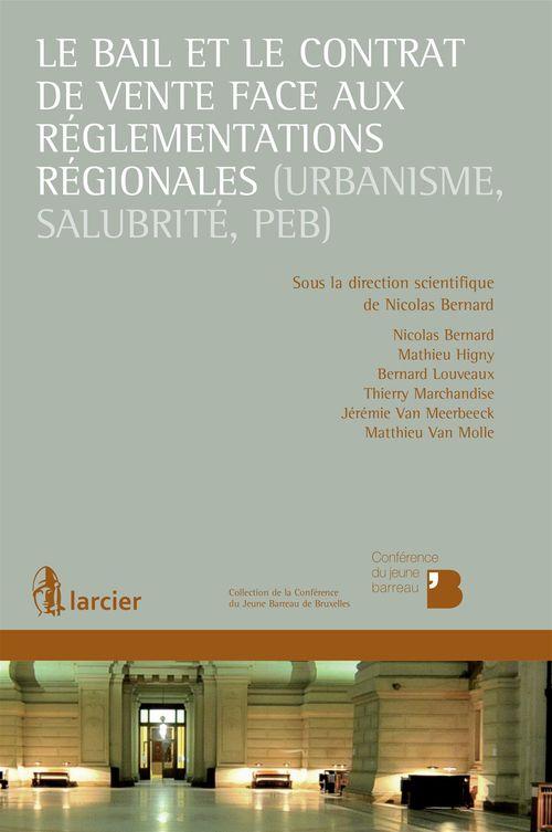 Le bail et le contrat de vente face aux réglementations régionales (urbanisme, salubrité, PEB)