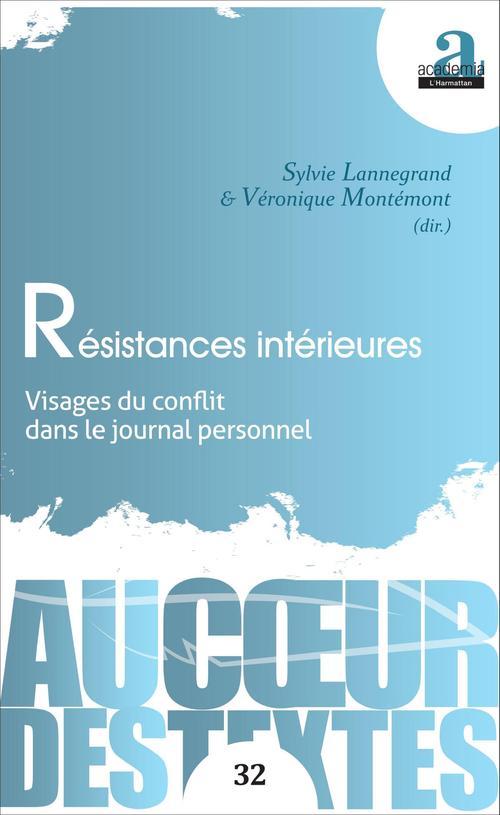 Resistances interieures - visages du conflit dans le journal personnel
