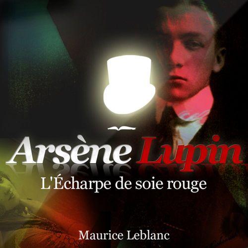 Arsene Lupin ; L'Echarpe De Soie Rouge