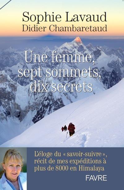 Une femme, sept sommets, dix secrets ; l'éloge du savoir-suivre