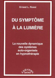 Du symptôme à la lumière ; la nouvelle dynamique des systèmes auto-organisés en hypnothérapie