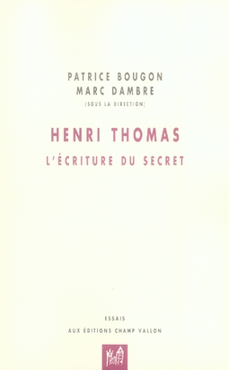 Henri thomas ; l'écriture du secret