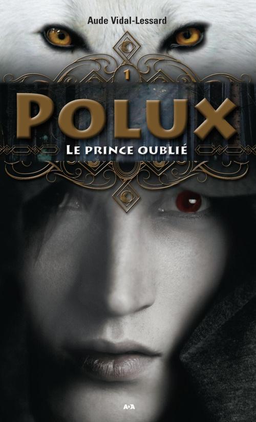 Polux t.1 ; le prince oublié