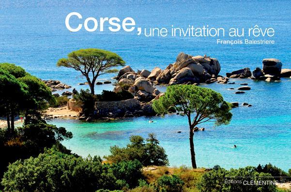 CORSE, UNE INVITATION AU REVE