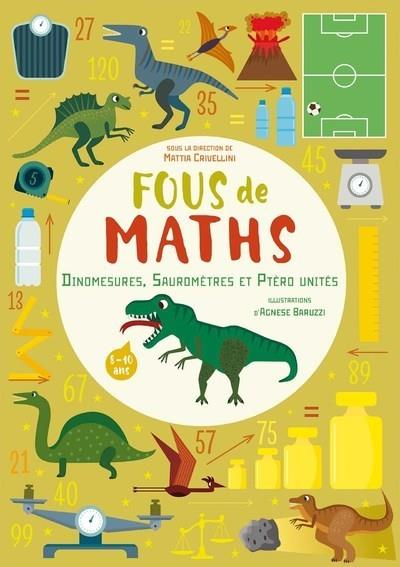 Fous de maths ; dinomesures, sauromètres et ptéro unités