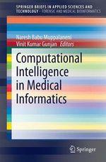 Computational Intelligence in Medical Informatics  - Vinit Kumar Gunjan - Naresh Babu Muppalaneni