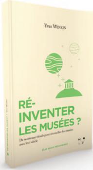 RE-INVENTER LES MUSEES ?