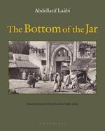 Vente EBooks : The Bottom of the Jar  - Abdellatif Laabi