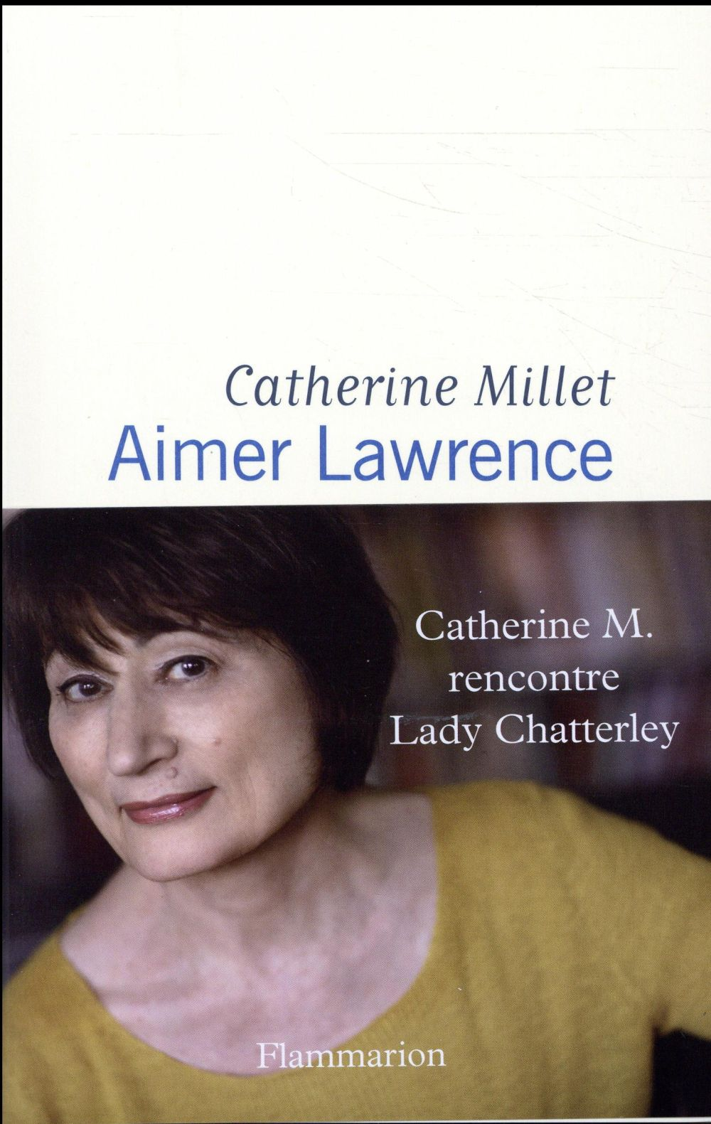 Aimer lawrence ; Catherine M. rencontre Lady Chatterley