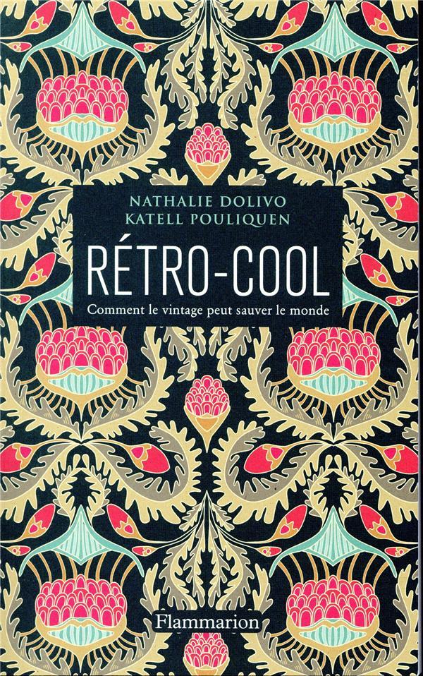 Rétro-cool ; comment le vintage peut sauver le monde