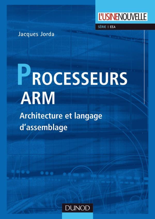 Les Processeurs Arm ; Architecture Et Langage D'Assemblage