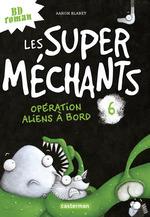 Les super méchants (Tome 6) - Opération aliens à bord