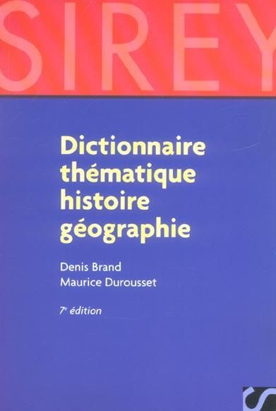 Dictionnaire thematique histoire geographie (7e édition)