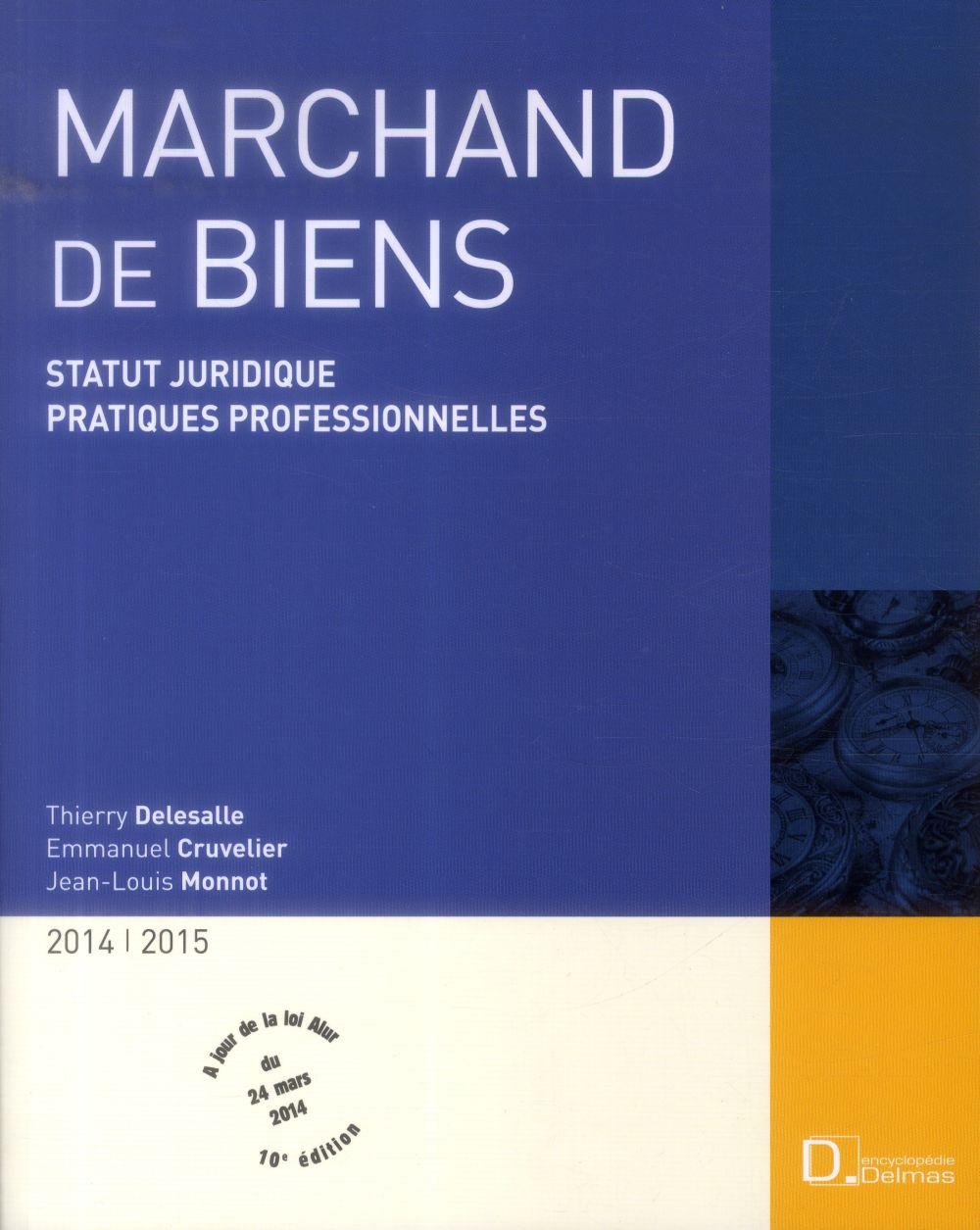 Marchand de biens ; statut juridique ; pratiques professionnelles (édition 2015/2016)