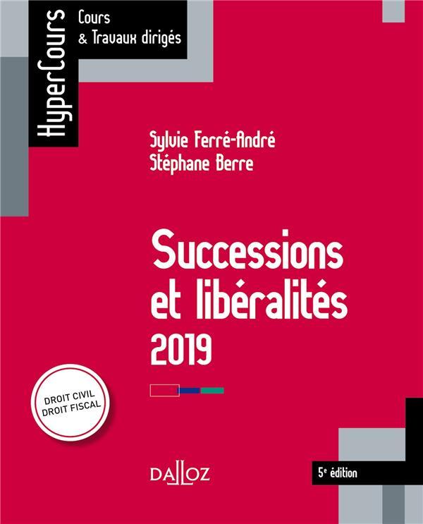 Successions et libéralités (édition 2019) (5e édition)