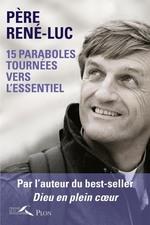 Vente Livre Numérique : 15 paraboles tournées vers l'essentiel  - PERE RENE-LUC