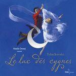 Le Lac des cygnes  - Pierre Coran - Natalie Dessay - Pierre Coran