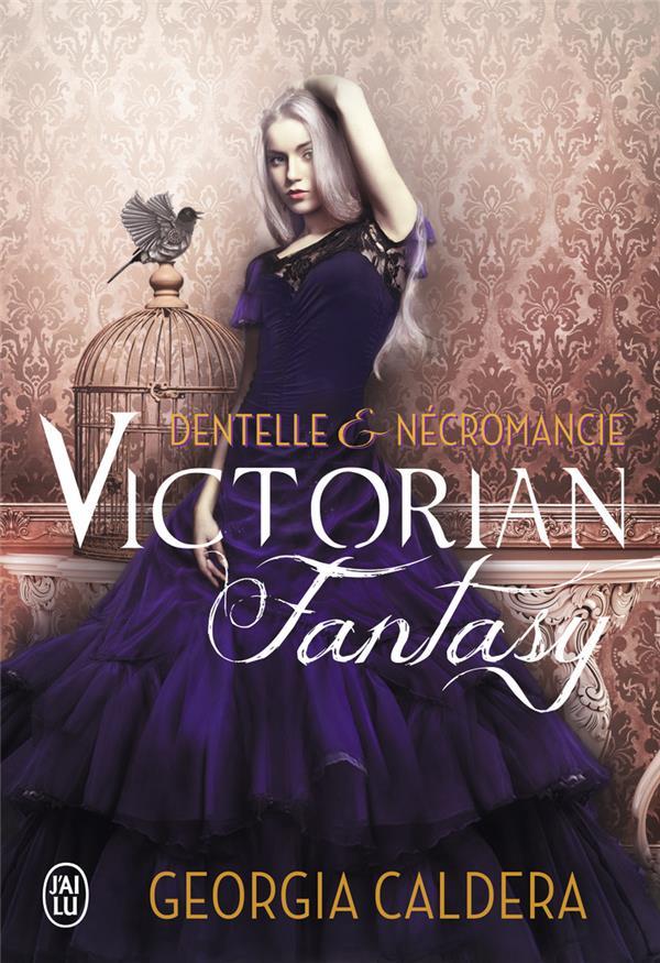 Victorian Fantasy T.1 ; Dentelle Et Necromancie