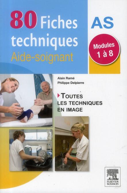 Fiches Techniques Pour Les Aides-Soignants ; Modules 1 A 8 (2e Edition)