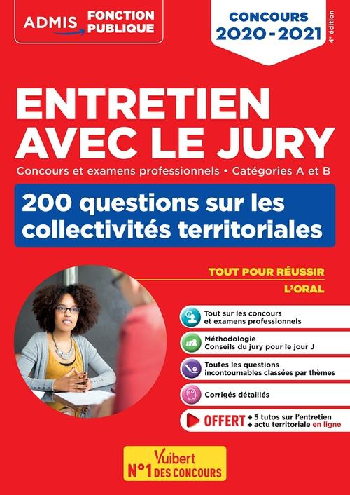 Entretien avec le jury ; concours et examens professionnels ; atégories A, B et C ; 200 questions sur les collectivités territoriales (édition 2020/2021)