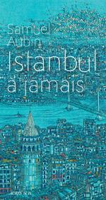 Couverture de Istanbul A Jamais