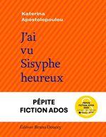 Vente Livre Numérique : J'ai vu Sisyphe heureux  - Katerina APOSTOLOPOULOU