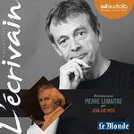 Vente AudioBook : L'Ecrivain - Pierre Lemaitre - Entretien inédit par Jean-Luc Hees  - Pierre Lemaitre - Jean-Luc Hees