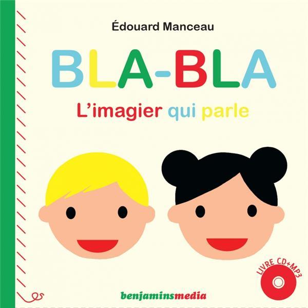 Bla Bla L Imagier Qui Parle Manceau Benjamins Media Livre Cd Audio Place Des Libraires