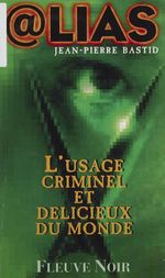 Vente Livre Numérique : L'Usage criminel et délicieux du monde  - Jean-Pierre Bastid