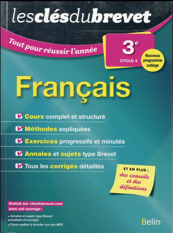 Les Cles Du Brevet Tout Pour Reussir L Annee Francais 3eme Edition 2016 Collectif Belin Education Grand Format Librairie Montaigne