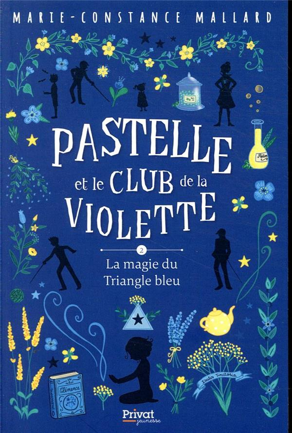 Pastelle et le club de la violette T.2 ; la magie du Triangle bleu