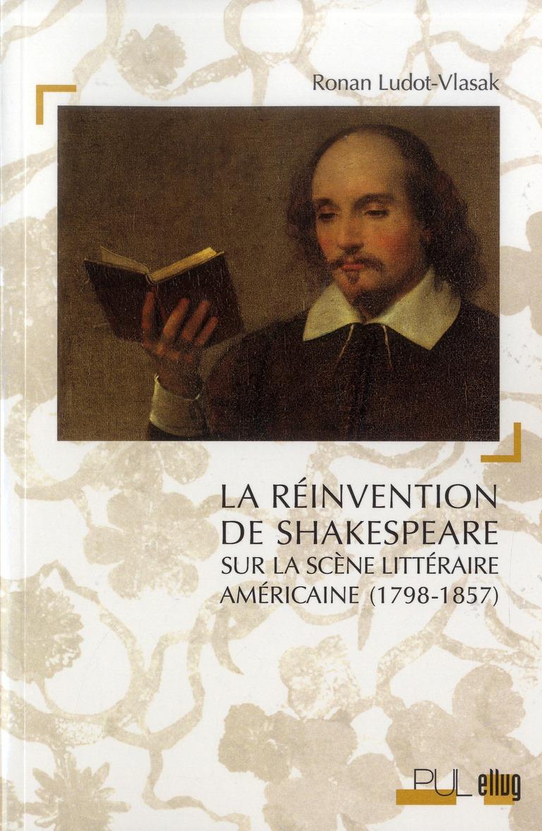 Réinvention de Shakespeare ; sur la scène littéraire américaine (1798-1857)