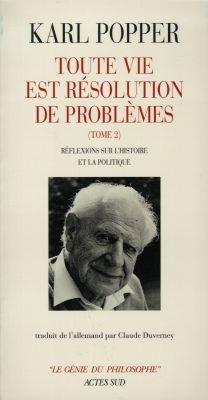 Toute Vie Est Resolution De Problemes T.2 ; Reflexions Sur L'Histoire Et La Politique