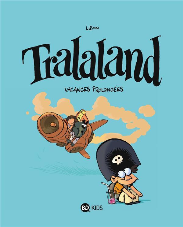 Tralaland T.3 ; vacances prolongées